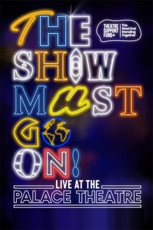 The Show Must Go On! – Live at the Palace Theatre