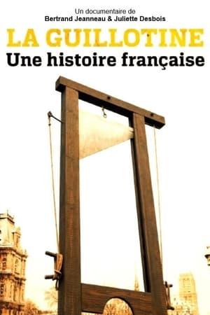La guillotine : une histoire française