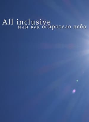 All Inclusive, Or How The Sky Became Orphan
