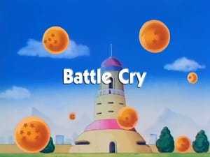 Now you watch episode Battle Cry - Dragon Ball