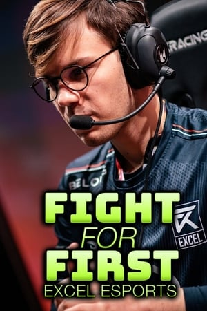 Fight for First: Excel Esports – Season 1
