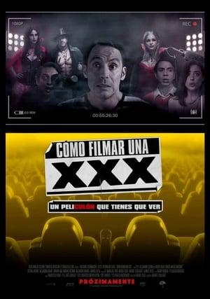 Cómo Filmar Una XXX