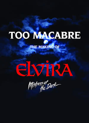 Too Macabre: The Making of Elvira, Mistress of the Dark (2018)