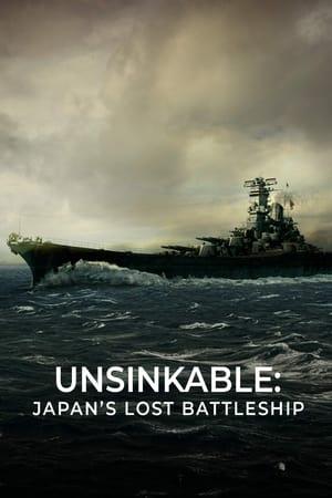 Unsinkable: Japans Lost Battleship              2019 Full Movie