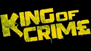 King of Crime (2018) Watch Online Free