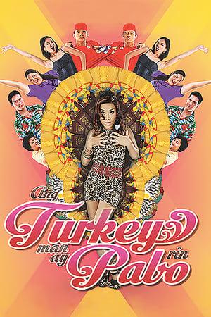 Ang turkey man ay pabo rin poster