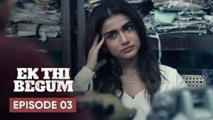 Ek Thi Begum Season 1 Episode 3