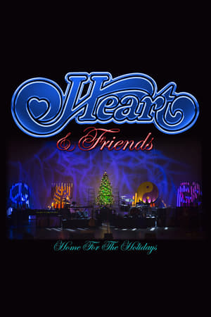Heart and Friends: Home For The Holidays