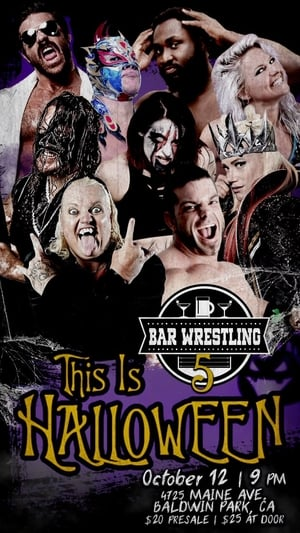 Bar Wrestling 5: This Is Halloween (2017)