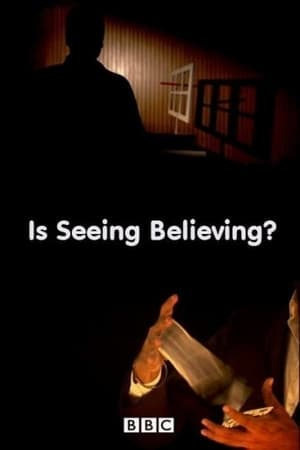 BBC Horizon: Is Seeing Believing