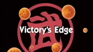 Now you watch episode Victory's Edge - Dragon Ball