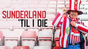 Sunderland 'Til I Die – Σάντερλαντ μέχρι Θανάτου