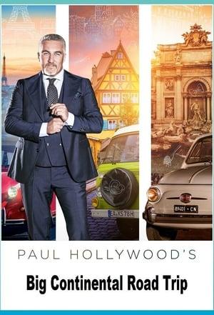 Paul Hollywood's Big Continental Road Trip 2017)
