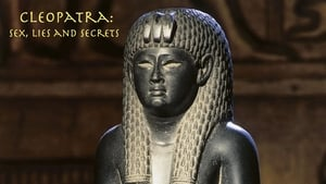 Cleopatra: Sex, Lies and Secrets