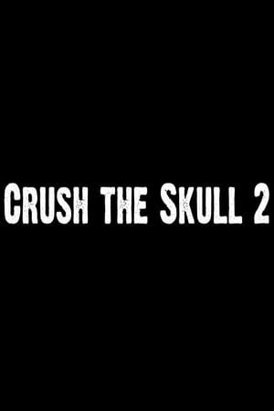 Crush the Skull 2 (2013)