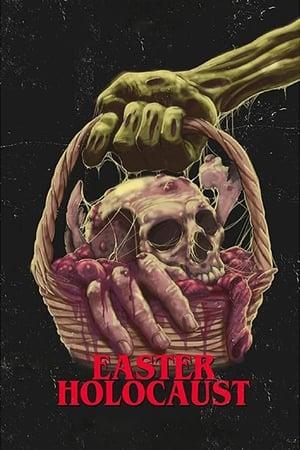 Easter Holocaust 2020 Full Movie