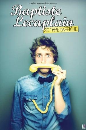 Baptiste Lecaplain - Se tape l'affiche