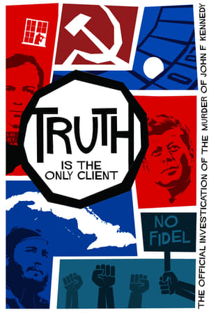 Truth is the Only Client: The Official Investigation of the Murder of John F. Kennedy (2019)
