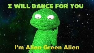 I'm Alien Green Alien: I will dance for you (2022)