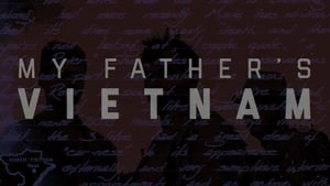 My Father's Vietnam (2015) Full Movie