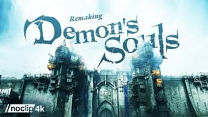 Demon's Souls: Remaking a PlayStation Classic (2021)