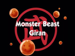 Now you watch episode Monster Beast Giran - Dragon Ball