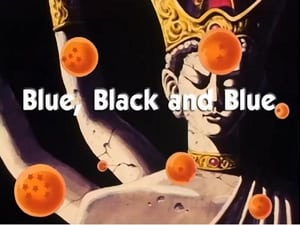 Now you watch episode Blue, Black and Blue - Dragon Ball