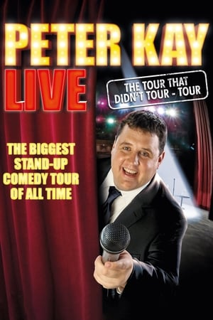 Peter Kay: The Tour That Didn't Tour Tour (2011)