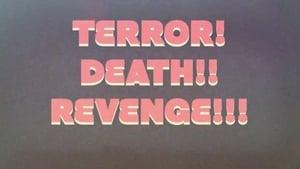 Terror! Death! Revenge! (2018)