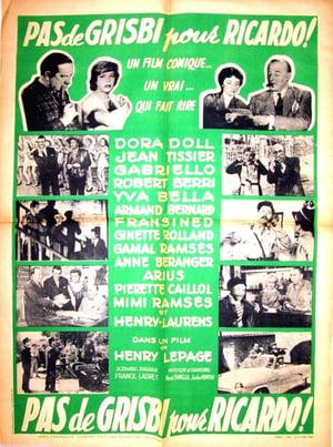 Pas de grisbi pour Ricardo (1957)
