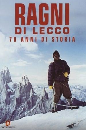 Ragni di Lecco - 70 anni di storia streaming