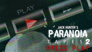 Paranoia Tapes 2: Press Play
