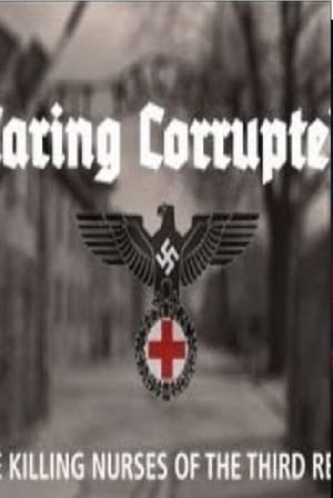 Caring Corrupted: The Killing Nurses of the Third Reich