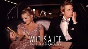 Who Is Alice? 2017 – Full Movie Hd