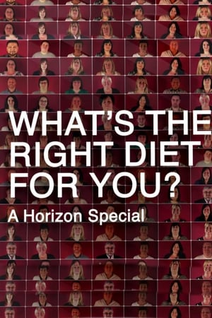 What's the Right Diet for You? A Horizon Special