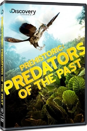Prehistoric Predators of the Past (2009)