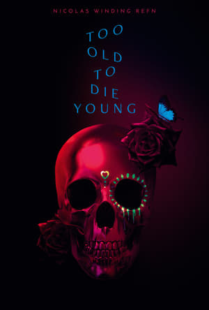 Too Old to Die Young serial