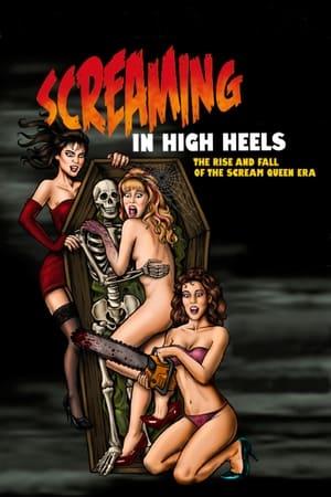 Screaming in High Heels: The Rise & Fall of the Scream Queen Era