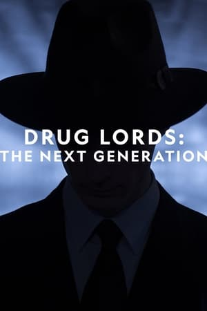 Drug Lords: The Next Generation Season 1