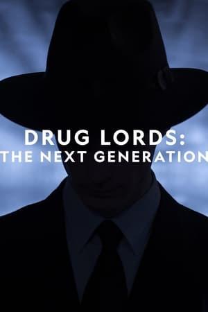 Drug Lords: The Next Generation – Season 1