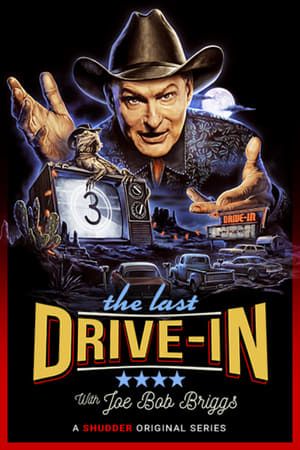 The Last Drive-in With Joe Bob Briggs