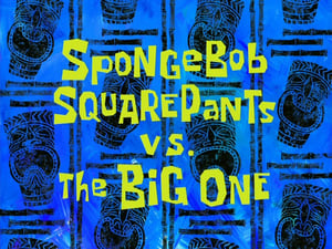 SpongeBob SquarePants vs. The Big One