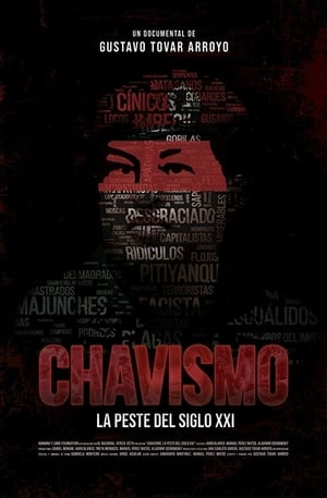 Chavismo: La peste del siglo XXI streaming