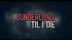 Sunderland 'Til I Die - 2018