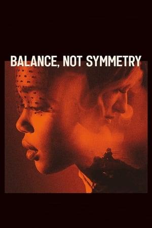 Balance, Not Symmetry (2019)