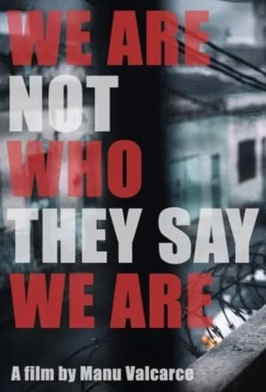 We Are Not Who They Say We Are