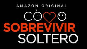 Cómo Sobrevivir Soltero (2020)
