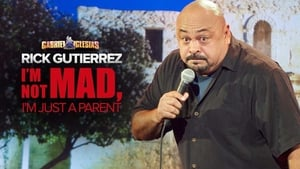 Gabriel Iglesias Presents Rick Gutierrez: I'm Not Mad. I'm Just a Parent.