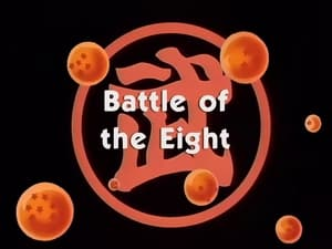 Now you watch episode Battle of the Eight - Dragon Ball
