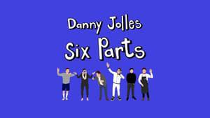 Danny Jolles: Six Parts (2021)